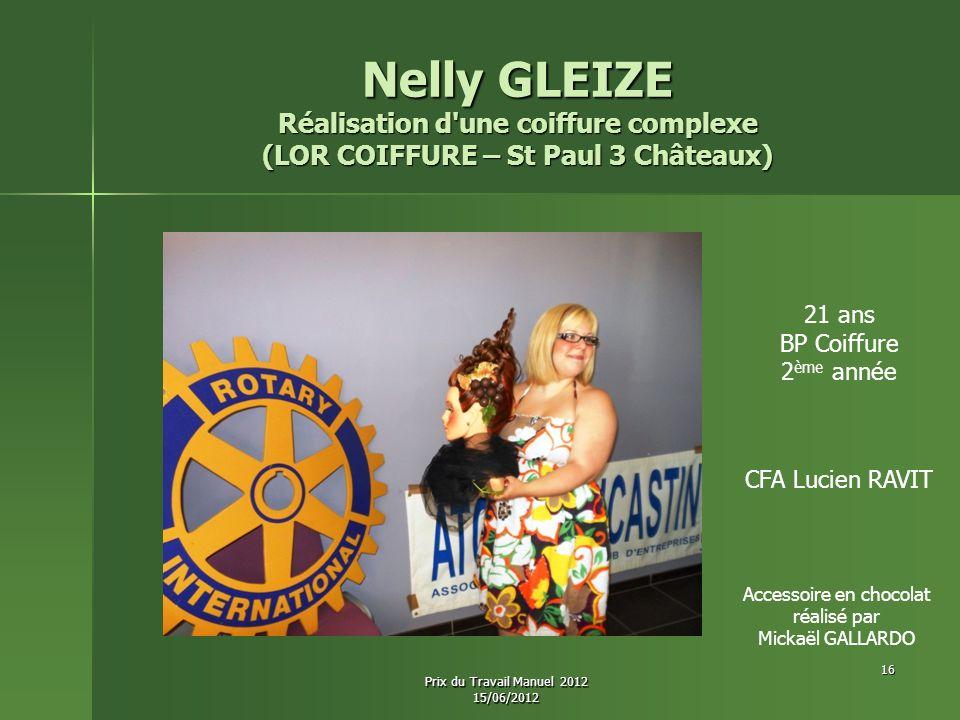 Nelly GLEIZE Réalisation d'une coiffure complexe (LOR COIFFURE – St Paul 3 Châteaux) 21 ans BP Coiffure 2 ème année CFA Lucien RAVIT Accessoire en cho