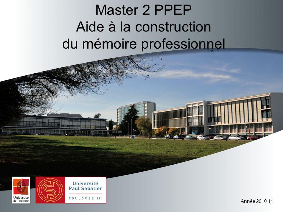 Année 2010-11 Master 2 PPEP Aide à la construction du mémoire professionnel