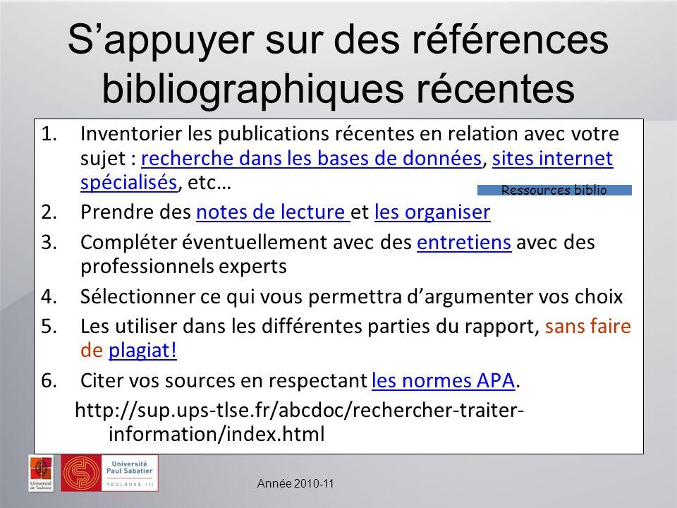 Année 2010-11 Sappuyer sur des références bibliographiques récentes 1.Inventorier les publications récentes en relation avec votre sujet : recherche d