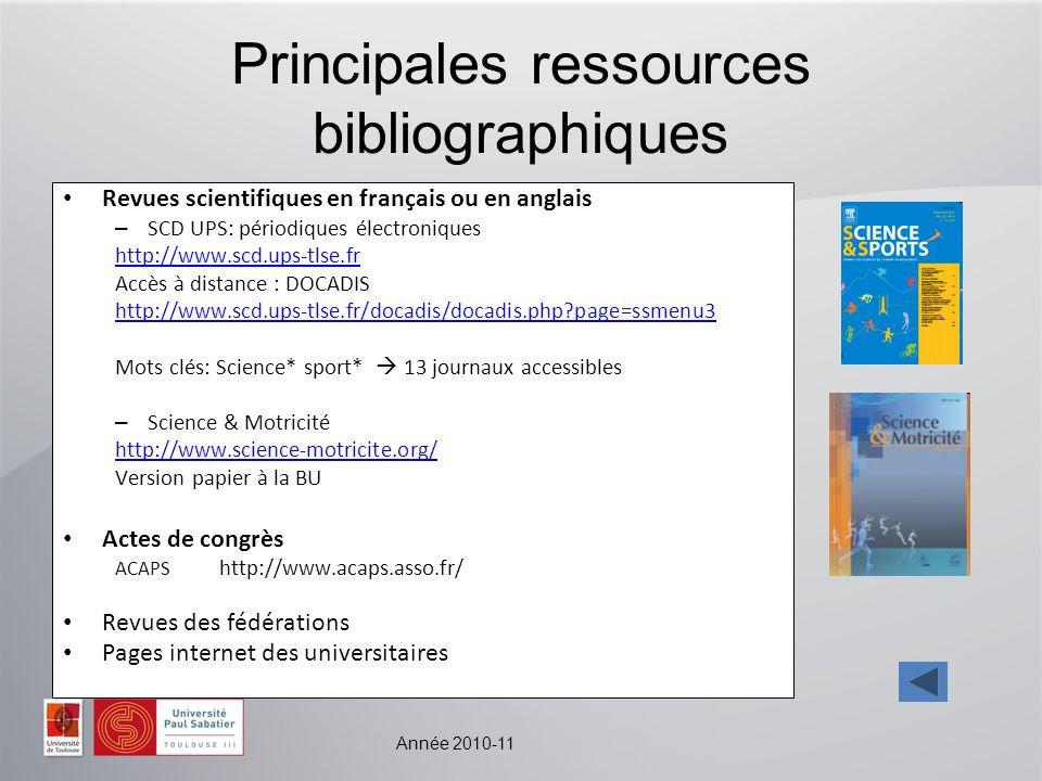 Année 2010-11 Principales ressources bibliographiques Revues scientifiques en français ou en anglais – SCD UPS: périodiques électroniques http://www.s