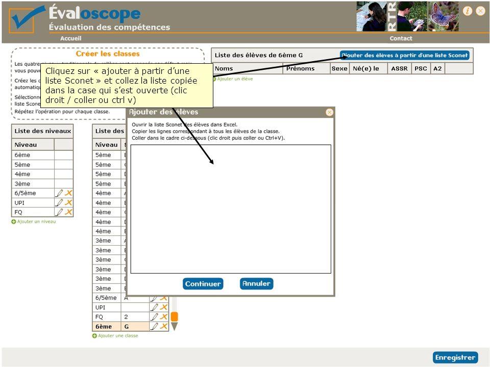 Cliquez sur « ajouter à partir dune liste Sconet » et collez la liste copiée dans la case qui sest ouverte (clic droit / coller ou ctrl v)