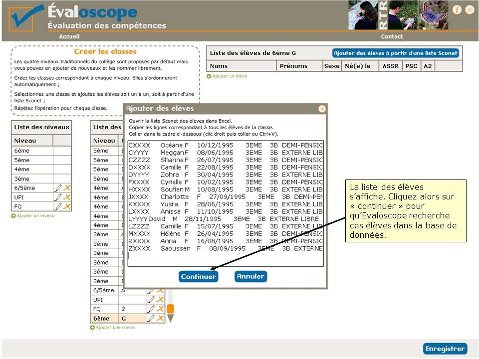 La liste des élèves saffiche. Cliquez alors sur « continuer » pour quEvaloscope recherche ces élèves dans la base de données.