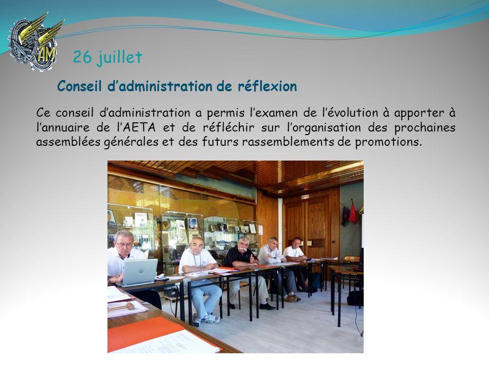 26 juillet Ce conseil dadministration a permis lexamen de lévolution à apporter à lannuaire de lAETA et de réfléchir sur lorganisation des prochaines