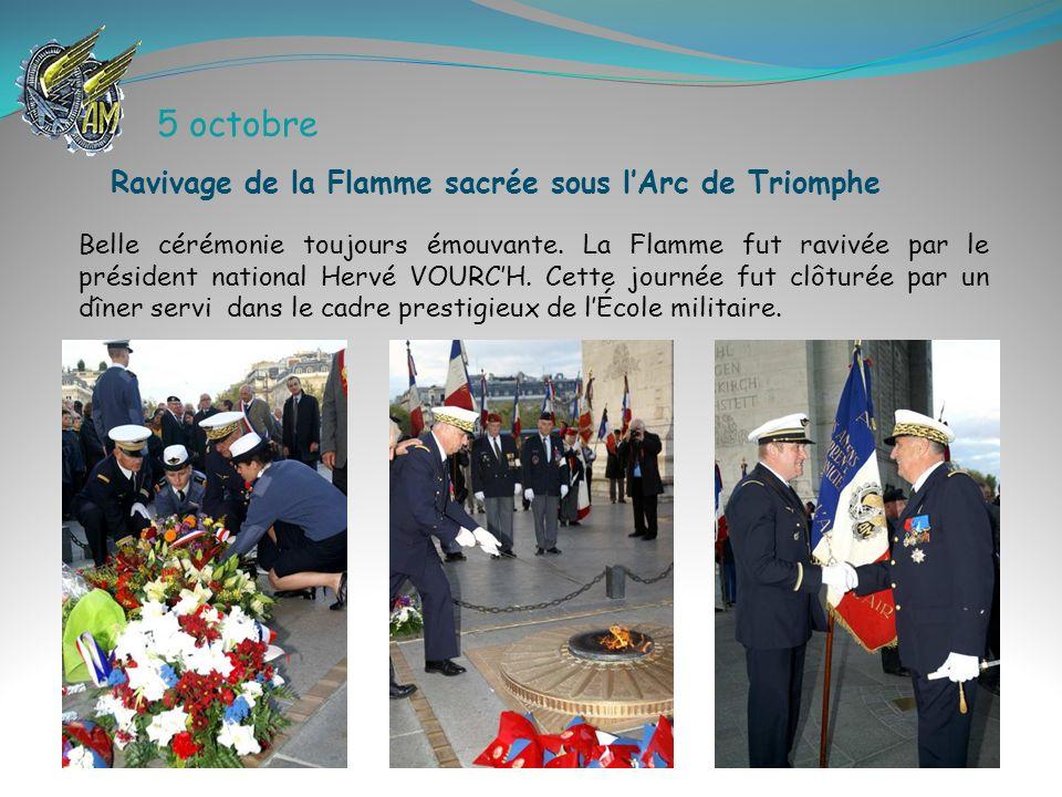 5 octobre Belle cérémonie toujours émouvante. La Flamme fut ravivée par le président national Hervé VOURCH. Cette journée fut clôturée par un dîner se