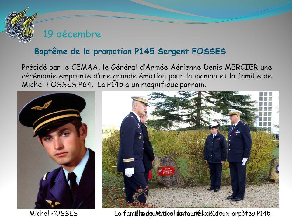 19 décembre Présidé par le CEMAA, le Général dArmée Aérienne Denis MERCIER une cérémonie emprunte dune grande émotion pour la maman et la famille de M