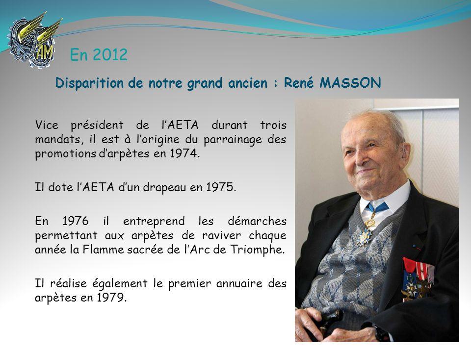 En 2012 Vice président de lAETA durant trois mandats, il est à lorigine du parrainage des promotions darpètes en 1974. Il dote lAETA dun drapeau en 19