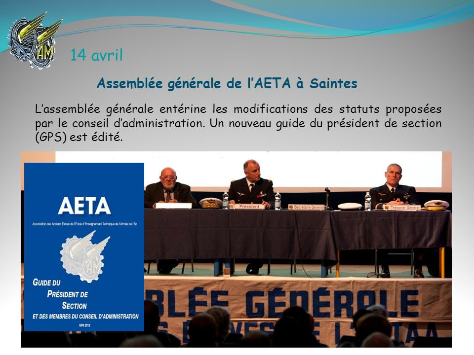 Lassemblée générale entérine les modifications des statuts proposées par le conseil dadministration. Un nouveau guide du président de section (GPS) es