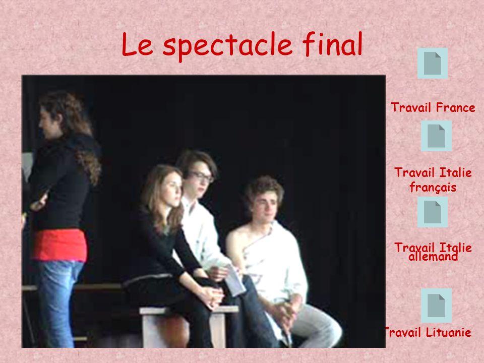 Le spectacle final Travail Italie français Travail France Travail Lituanie Travail Italie allemand