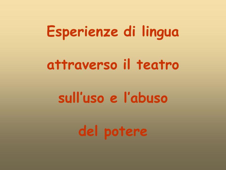 Esperienze di lingua attraverso il teatro sulluso e labuso del potere