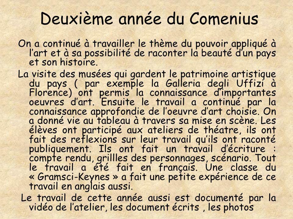 Deuxième année du Comenius On a continué à travailler le thème du pouvoir appliqué à lart et à sa possibilité de raconter la beauté dun pays et son histoire.