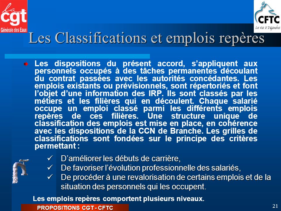 PROPOSITIONS CGT - CFTC 20 Accord dentreprise unique UES Générale des Eaux Le contrat de travail Les Rémunérations Les Classifications et emplois repères