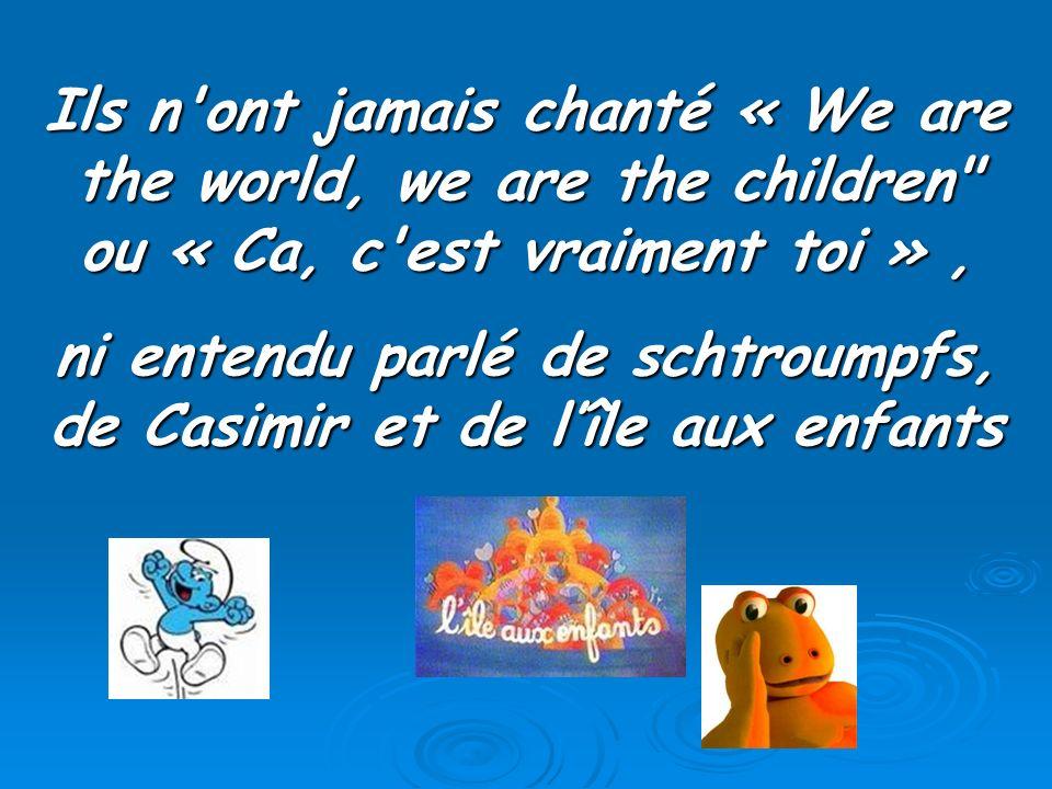 Ils n'ont jamais chanté « We are the world, we are the children