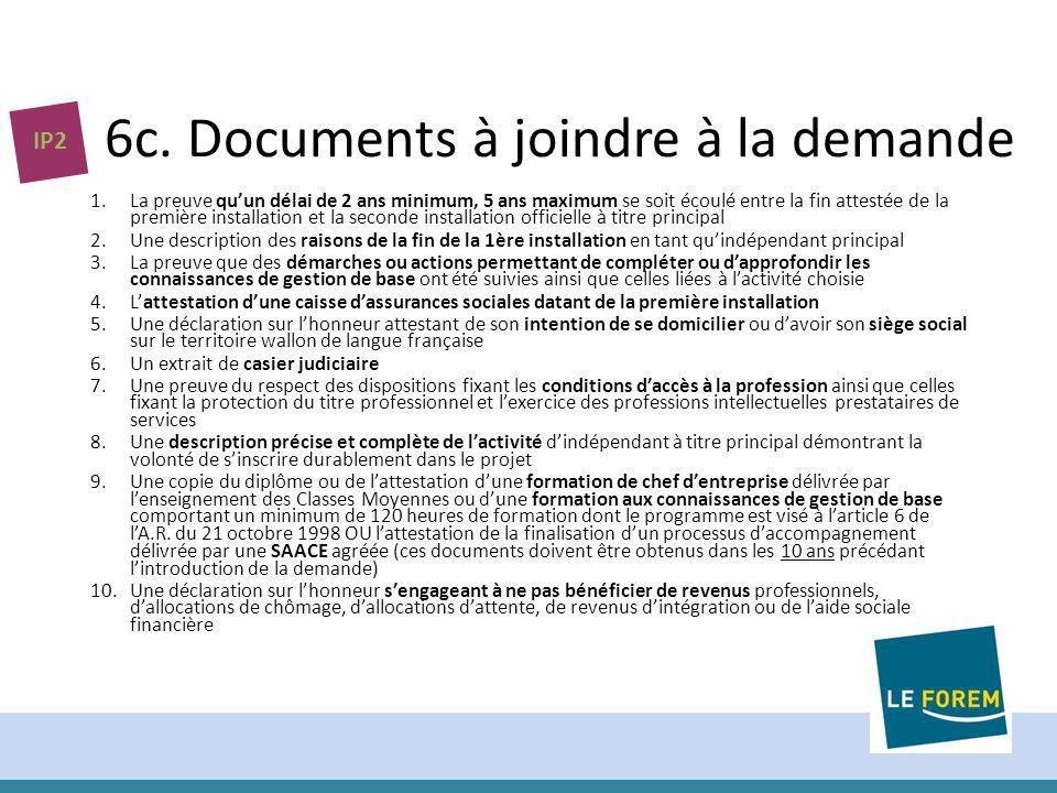 6c. Documents à joindre à la demande 1.La preuve quun délai de 2 ans minimum, 5 ans maximum se soit écoulé entre la fin attestée de la première instal
