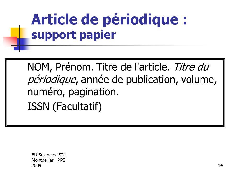 BU Sciences BIU Montpellier PPE 200914 Article de périodique : support papier NOM, Prénom. Titre de l'article. Titre du périodique, année de publicati