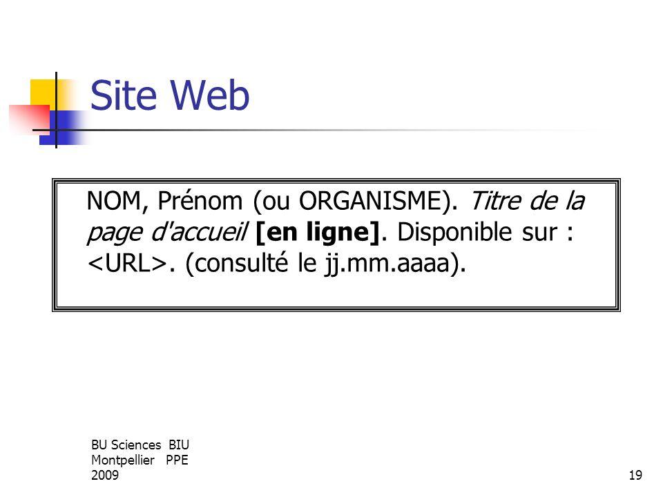 BU Sciences BIU Montpellier PPE 200919 Site Web NOM, Prénom (ou ORGANISME). Titre de la page d'accueil [en ligne]. Disponible sur :. (consulté le jj.m