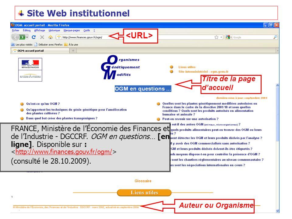 Titre de la page daccueil Auteur ou Organisme Site Web institutionnel FRANCE, Ministère de lÉconomie des Finances et de lIndustrie - DGCCRF. OGM en qu