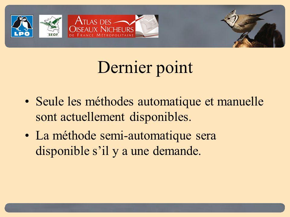 Dernier point Seule les méthodes automatique et manuelle sont actuellement disponibles. La méthode semi-automatique sera disponible sil y a une demand