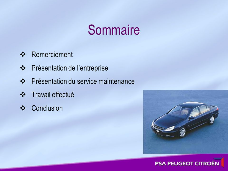 Remerciements J ai passé un mois au service de maintenance à lusine mécanique de Sochaux au service amortisseurs : usine fabriquant les amortisseurs du groupe P.S.A.