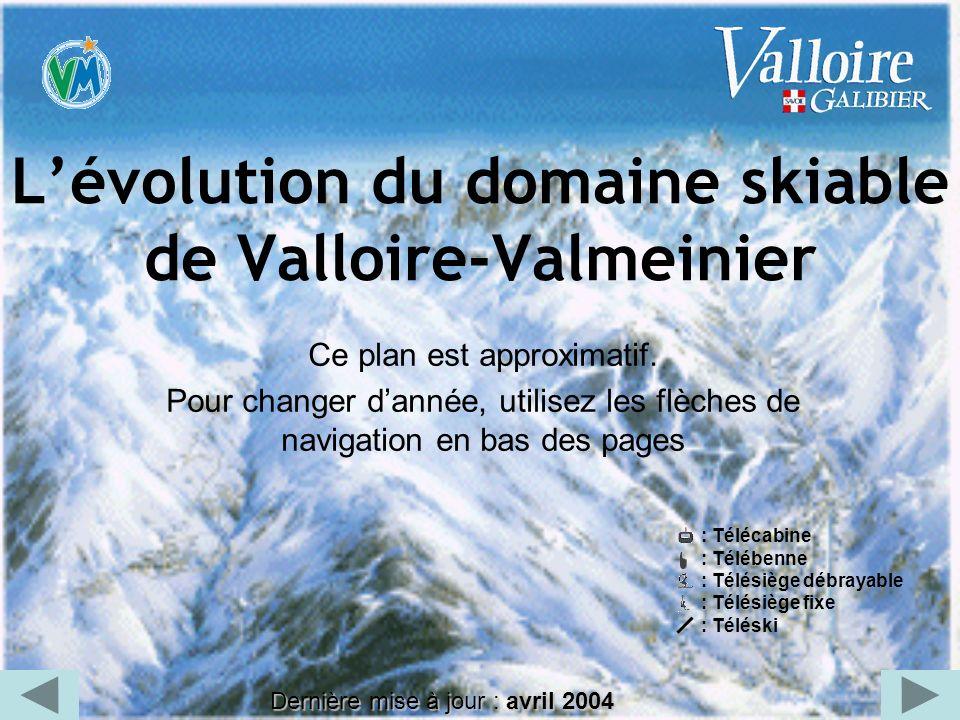 Lévolution du domaine skiable de Valloire-Valmeinier Ce plan est approximatif. Pour changer dannée, utilisez les flèches de navigation en bas des page