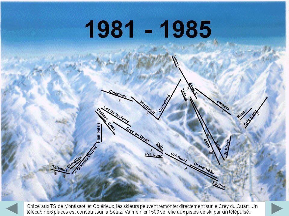 Grâce aux TS de Montissot et Colérieux, les skieurs peuvent remonter directement sur le Crey du Quart. Un télécabine 6 places est construit sur la Sét