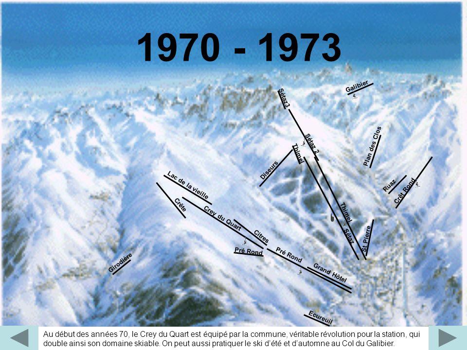 Au début des années 70, le Crey du Quart est équipé par la commune, véritable révolution pour la station, qui double ainsi son domaine skiable. On peu