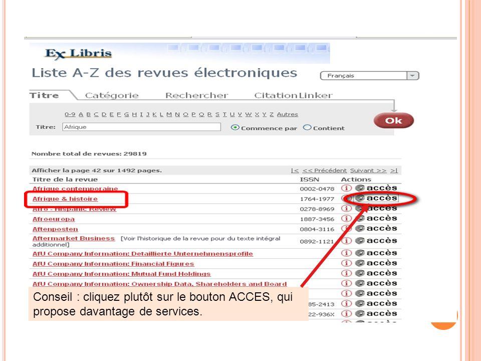 Conseil : cliquez plutôt sur le bouton ACCES, qui propose davantage de services.