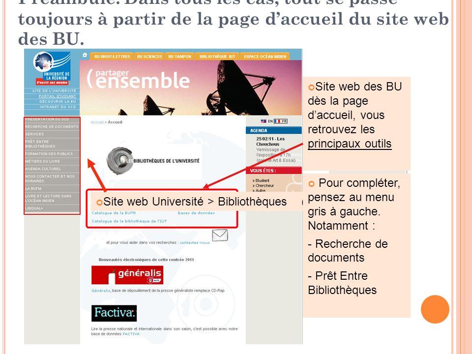 Préambule. Dans tous les cas, tout se passe toujours à partir de la page daccueil du site web des BU. Site web Université > Bibliothèques (menu bleu)
