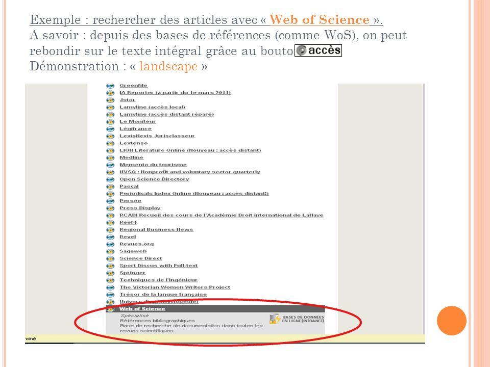 Exemple : rechercher des articles avec « Web of Science ». A savoir : depuis des bases de références (comme WoS), on peut rebondir sur le texte intégr