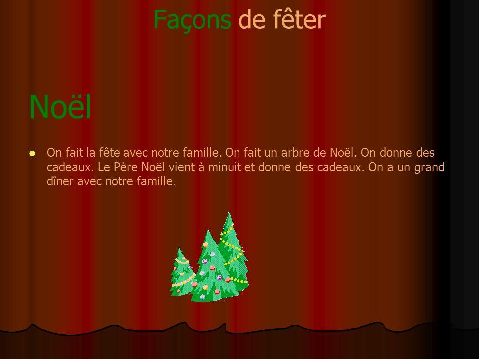 Façons de fêter Noël On fait la fête avec notre famille.