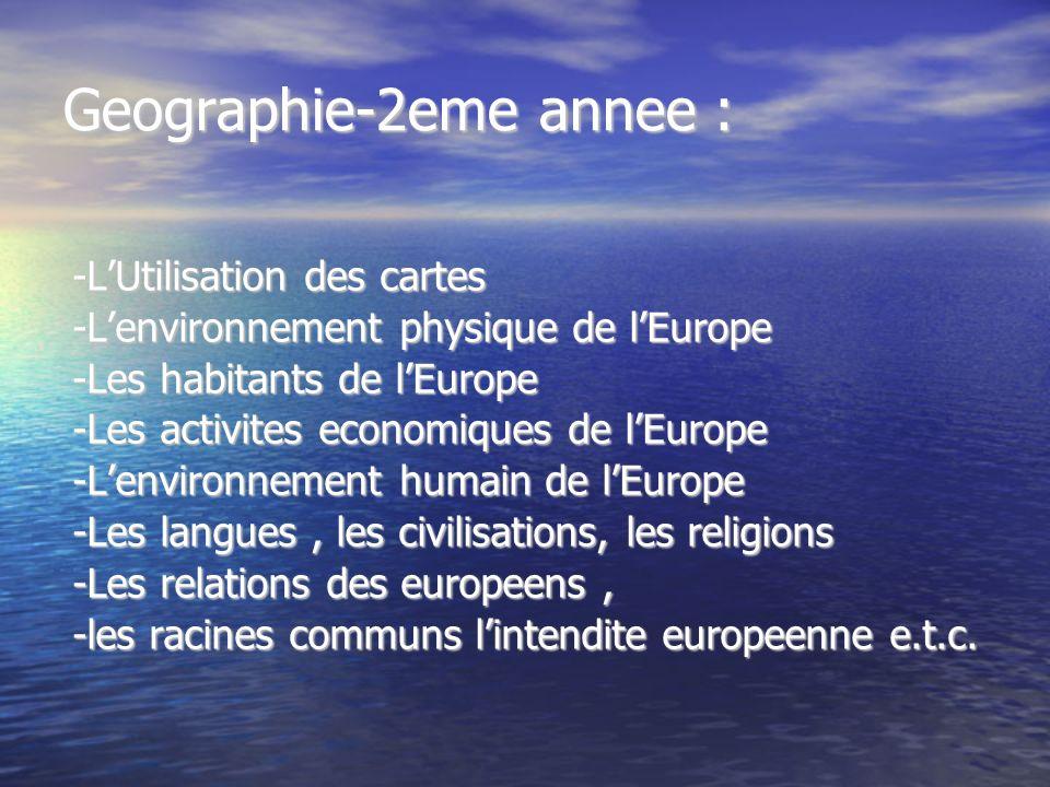 Geographie-2eme annee : -LUtilisation des cartes -Lenvironnement physique de lEurope -Les habitants de lEurope -Les activites economiques de lEurope -
