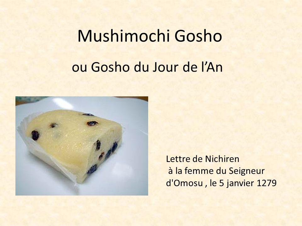 Mushimochi Gosho Lettre de Nichiren à la femme du Seigneur d'Omosu, le 5 janvier 1279 ou Gosho du Jour de lAn