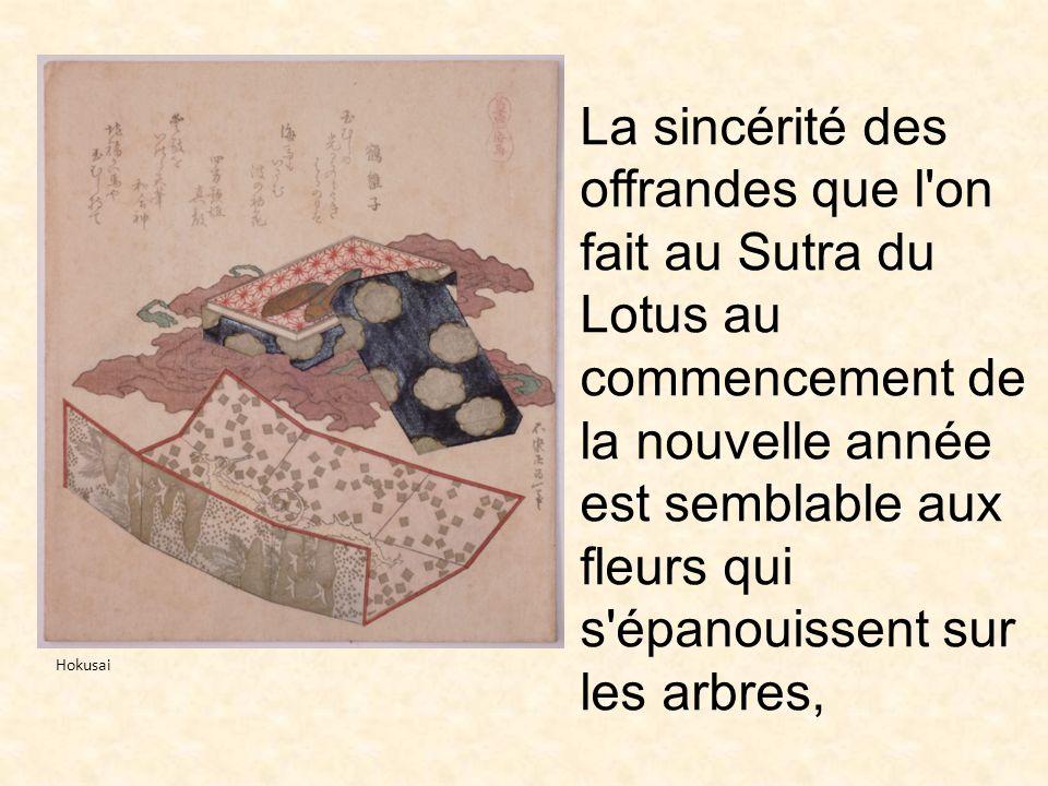 La sincérité des offrandes que l'on fait au Sutra du Lotus au commencement de la nouvelle année est semblable aux fleurs qui s'épanouissent sur les ar