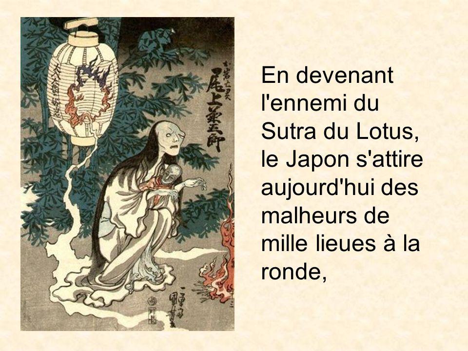 alors que ceux qui croient au Sutra du Lotus attireront la bonne fortune de dix mille lieues alentour.