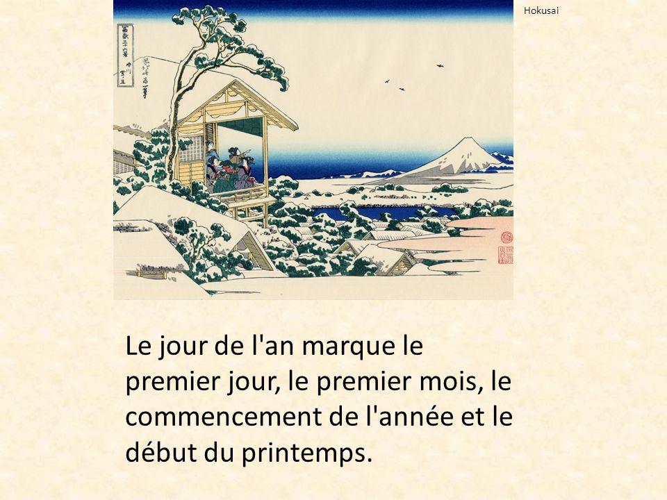 Le jour de l'an marque le premier jour, le premier mois, le commencement de l'année et le début du printemps. Hokusai