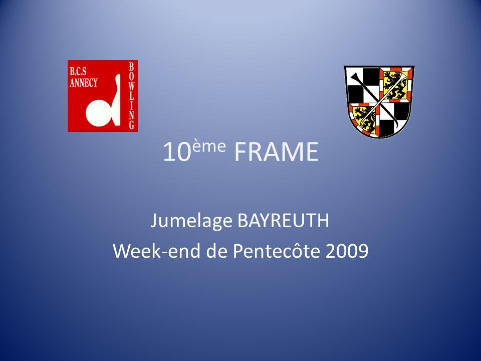 10 ème FRAME Jumelage BAYREUTH Week-end de Pentecôte 2009