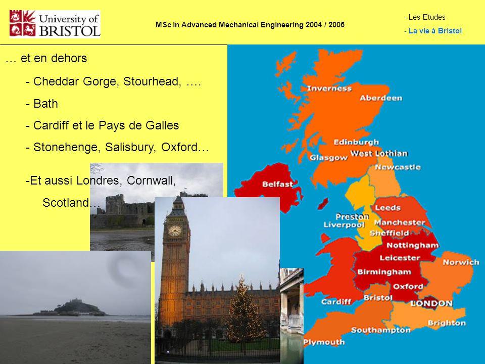 … et en dehors MSc in Advanced Mechanical Engineering 2004 / 2005 - Les Etudes - La vie à Bristol - Cheddar Gorge, Stourhead, ….