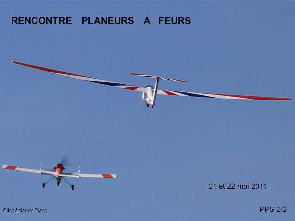 RENCONTRE PLANEURS A FEURS 21 et 22 mai 2011 PPS 2/2 Cliché claude Blanc