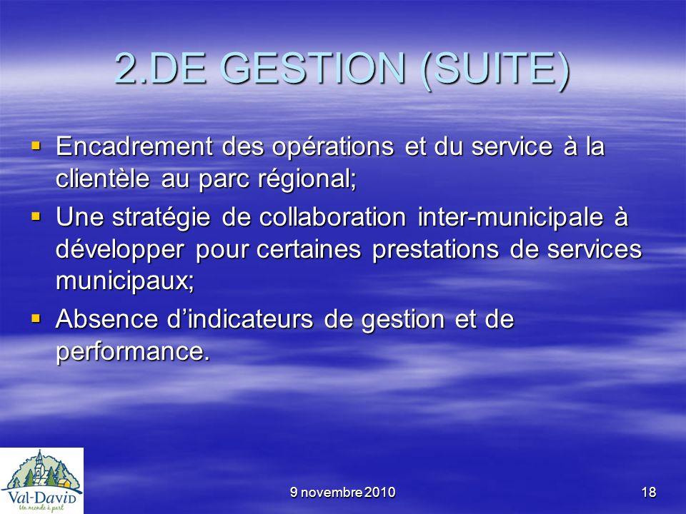 9 novembre 201018 2.DE GESTION (SUITE) Encadrement des opérations et du service à la clientèle au parc régional; Encadrement des opérations et du serv