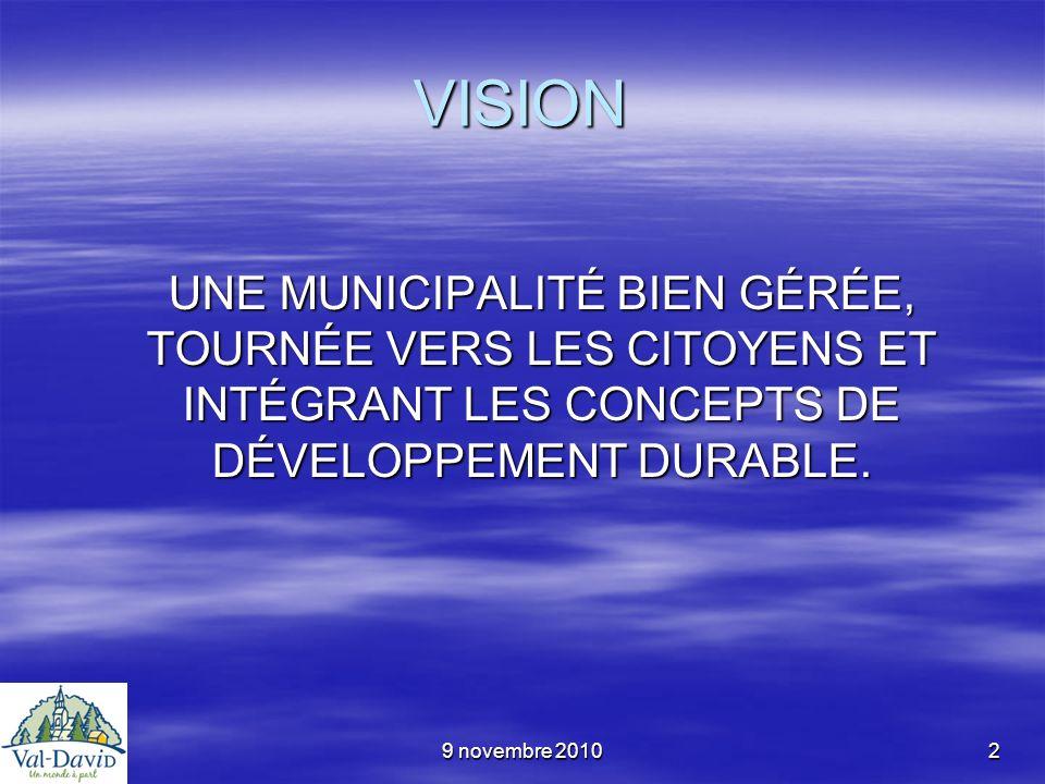9 novembre 201033 SOLUTIONS (SUITE) Un leadership fort, responsable, imputable et créatif du conseil municipal, de léquipe de direction et de tous les employés.
