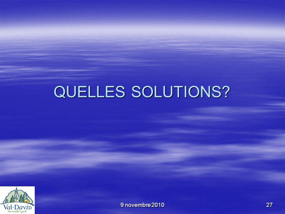 9 novembre 201027 QUELLES SOLUTIONS?