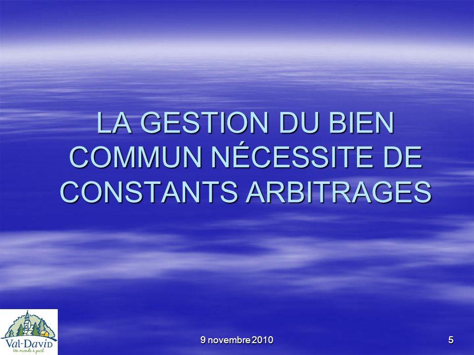 9 novembre 20105 LA GESTION DU BIEN COMMUN NÉCESSITE DE CONSTANTS ARBITRAGES