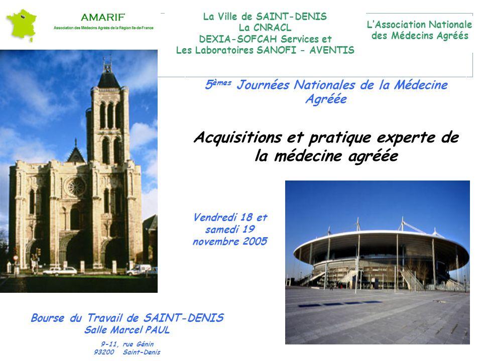 RETRAITES 1 5 èmes Journées Nationales de la Médecine Agréée Acquisitions et pratique experte de la médecine agréée Bourse du Travail de SAINT-DENIS S