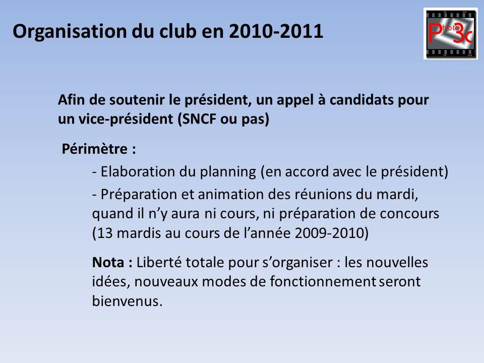 Organisation du club en 2010-2011 - Elaboration du planning (en accord avec le président) Afin de soutenir le président, un appel à candidats pour un