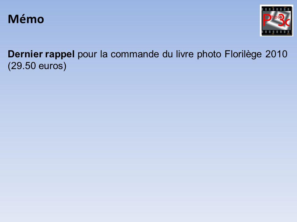 Mémo Dernier rappel pour la commande du livre photo Florilège 2010 (29.50 euros)