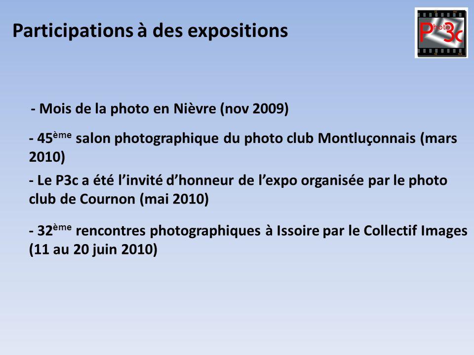 Participations à des expositions - Mois de la photo en Nièvre (nov 2009) - 45 ème salon photographique du photo club Montluçonnais (mars 2010) - Le P3