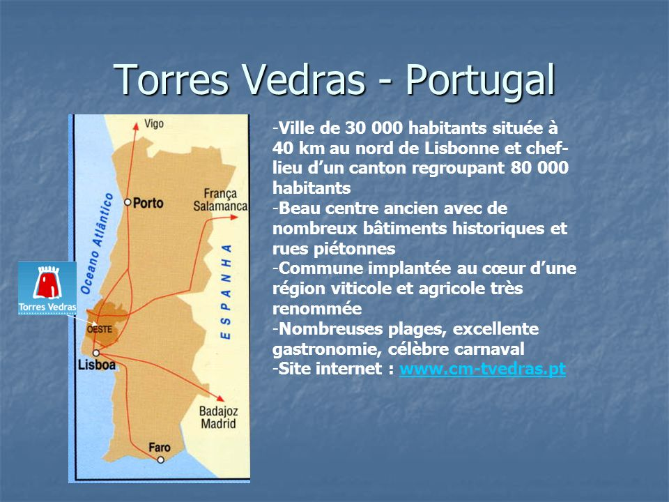 Torres Vedras - Portugal -Ville de 30 000 habitants située à 40 km au nord de Lisbonne et chef- lieu dun canton regroupant 80 000 habitants -Beau cent