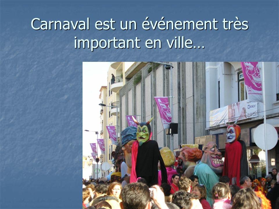 Carnaval est un événement très important en ville…