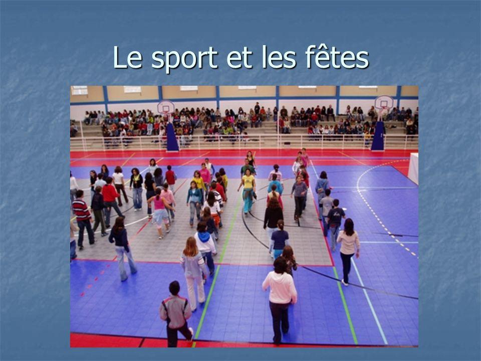 Le sport et les fêtes