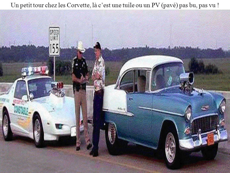 Un petit tour chez les Corvette, là cest une tuile ou un PV (pavé) pas bu, pas vu !