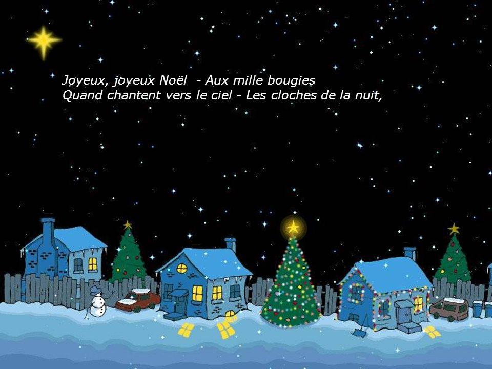 Oh ! Vive le temps, vive le temps - Vive le temps d'hiver Boule de neige et jour de l'an, Et bonne année grand-mère...